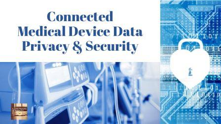Device Manufacturers & Health Care Providers Should Update Audits & Controls For New NIST Data Security Guidance
