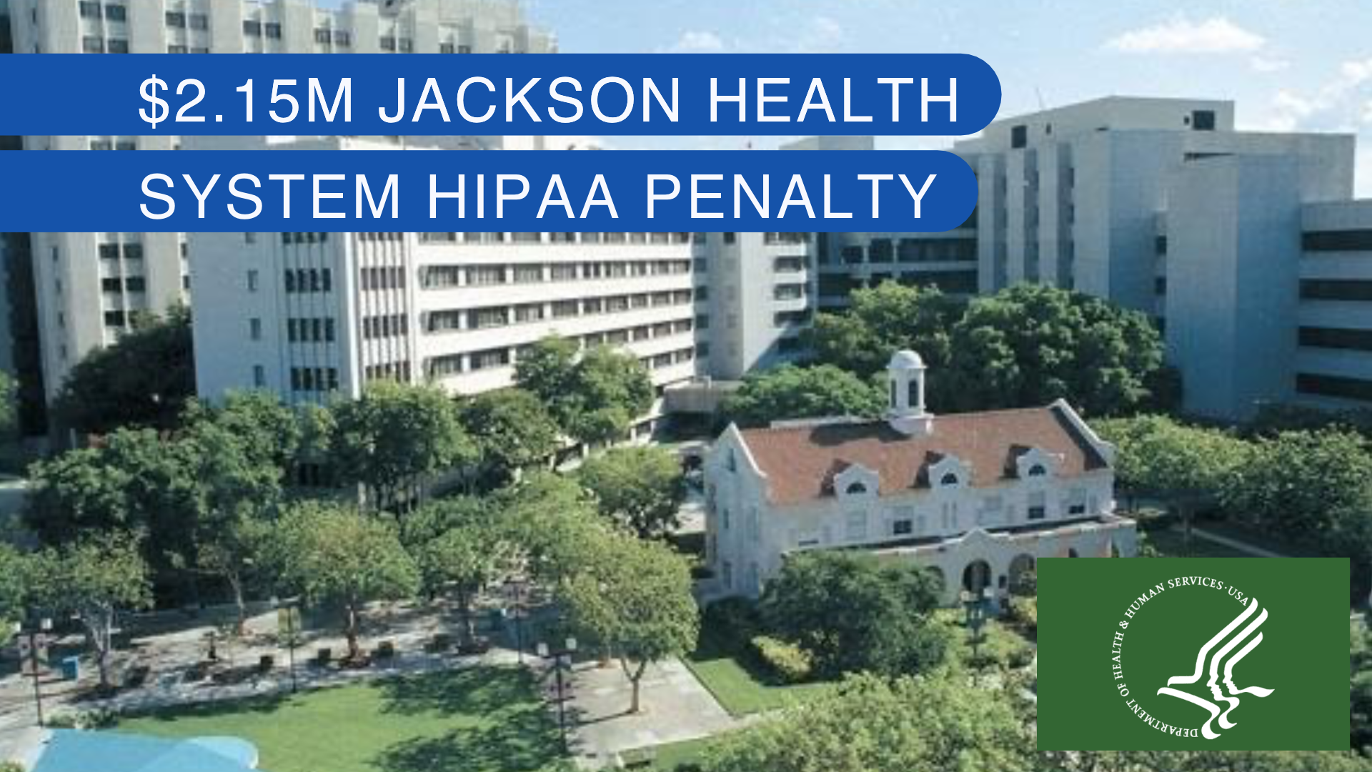 Jackson Health System Nailed With $2.15 Million Plus  Penalty For Violating HIPAA