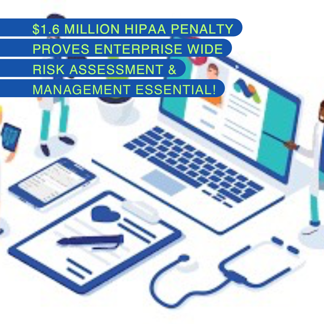 $1.6M HIPAA Penalty Mostly Due To Inadequate Security Assessment & Oversight